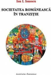Societatea romaneasca in tranzitie - Ion I. Ionescu