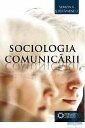 Sociologia comunicarii - Simona Stefanescu