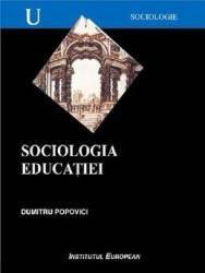 Sociologia educatiei - Dumitru Popovici