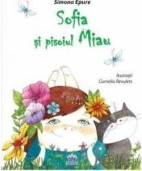 Sofia si pisoiul Miau - Simona Epure