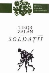 Soldatii - Tibor Zalan