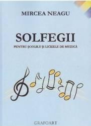 Solfegii pentru scolile si liceele de muzica - Mircea Neagu