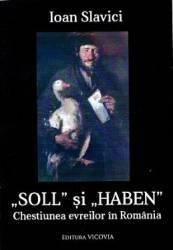 Soll si Haben. Chestiunea evreilor din Romania - Ioan Slavici title=Soll si Haben. Chestiunea evreilor din Romania - Ioan Slavici