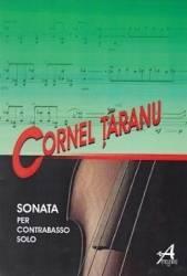 Sonata per Contrabasso Solo - Cornel Taranu Carti