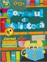 Soricelul de biblioteca. Jurnal de lectura pentru copii Carti