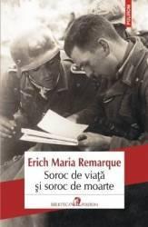 Soroc de viata si soroc de moarte - Erich Maria Remarque