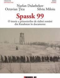 Spassk 99 - Nurlan Dulatbekov Octavian Ticu Silviu Miloiu