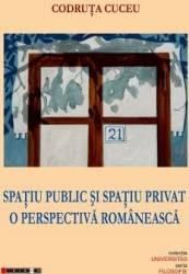 Spatiu public si spatiu privat. O perspectiva romaneasca - Codruta Cuceu Carti