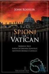 Spioni la Vatican - John Koehler