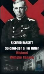 Spionul-sef al lui Hitler - Richard Bassett