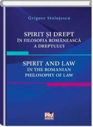 Spirit si drept in filosofia romaneasca a dreptului - Grigore Stolojescu