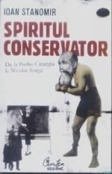 Spiritul conservator - Ioan Stanomir