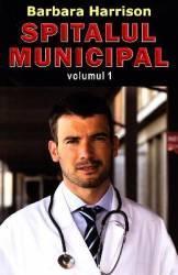 Spitalul municipal vol.1 - Barbara Harrison Carti
