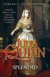 Splendid - Julia Quinn Carti