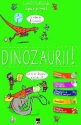 Spune-mi Dinozaurii - Larousse