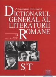 ST - Dictionarul General al Literaturii Romane - Academia Romana Carti