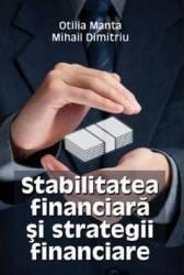 Stabilitatea financiara si strategii financiare - Otilia Manta Mihail Dimitriu