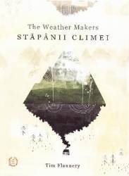 Stapanii climei - Tim Flannery Carti