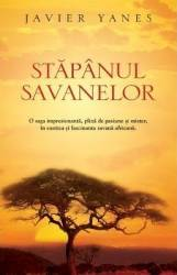 Stapanul savanelor - Javier Yanes Carti