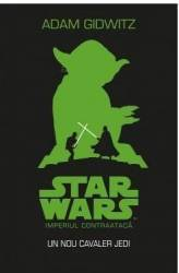 Star Wars. Imperiul contraataca. Un nou cavaler Jedi - Adam Gidwitz