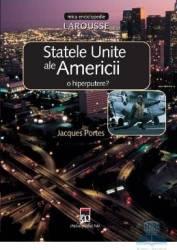 Statele Unite ale Americii o hiperputere - Jacques Portes Carti