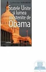 Statele Unite si lumea mostenite de Obama - Catherine Durandin