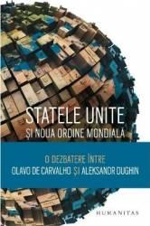 Statele Unite si Noua Ordine Mondiala - Olavo De Carvalho Aleksandr Dughin Carti