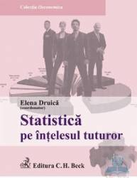 Statistica pe intelesul tuturor - Elena Druica