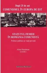 Statutul Femeii In Romania Comunista - Alina Hurubean