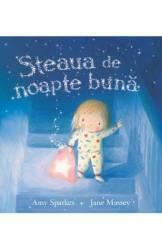 Steaua de noapte buna - Amy Sparkes Jane Massey