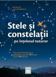 Stele si constelatii pe intelesul tuturor - Klaus M. Shittenhelm