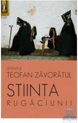 Stiinta rugaciunii - Teofan Zavoratul