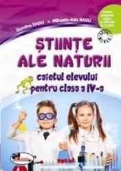 Stiinte ale naturii cls 4 - Caiet - Dumitra Radu Mihaela-Ada Radu