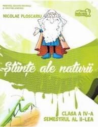 Stiinte ale naturii cls 4 Sem.2 + CD - Nicolae Ploscariu