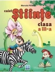 Stiinte cls 3 caiet - Marcela Penes