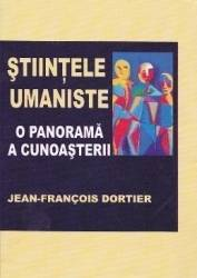 Stiintele umaniste o panorama a cunoasterii - Jean-Francois Dortier Carti