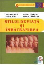 Stilul de viata si imbatranirea - Constantin Banu Sorin Dorin Daniela Ianitschi Emilian Sahleanu