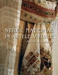 Stilul national in artele vizuale - Artele decorative - Maria Camelia Ene Carti