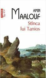 Stinca lui Tanios - Amin Maalouf