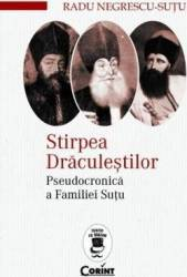 Stirpea Draculestilor. Pseudocronica a Familiei Sutu - Radu Negrescu-Sutu Carti