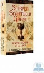 Stirpea Sfantului Graal - Laurence Gardner