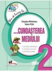 Stiu sa lucrez la... Cunoasterea mediuliu cls 2 - Cleopatra Mihailescu