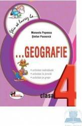 Stiu Sa Lucrez La... Geografie Clasa 4 - Manuela Popescu