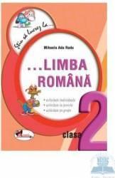 Stiu Sa Lucrez La... Limba Romana Cls 2 - Mihaela