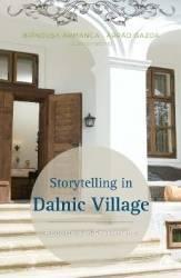 Storytelling in Dalnic Village - Brandusa Armanca Arpad Gazda Carti