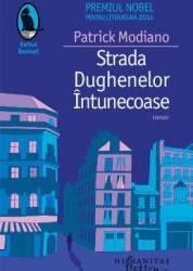 Strada Dughenelor Intunecoase - Patrick Modiano