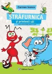 Strafurnica Si Prietenii Sai - Manual De Dictie Pentru Copii - Carmen Ivanov