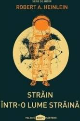Strain intr-o lume straina - Robert A. Heinlein