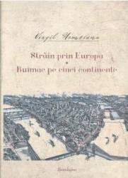 Strain prin Europa. Buimac pe cinci continente - Virgil Nemoianu Carti