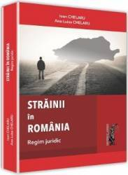 Strainii in Romania - Ioan Chelaru Ana-Luisa Chelaru